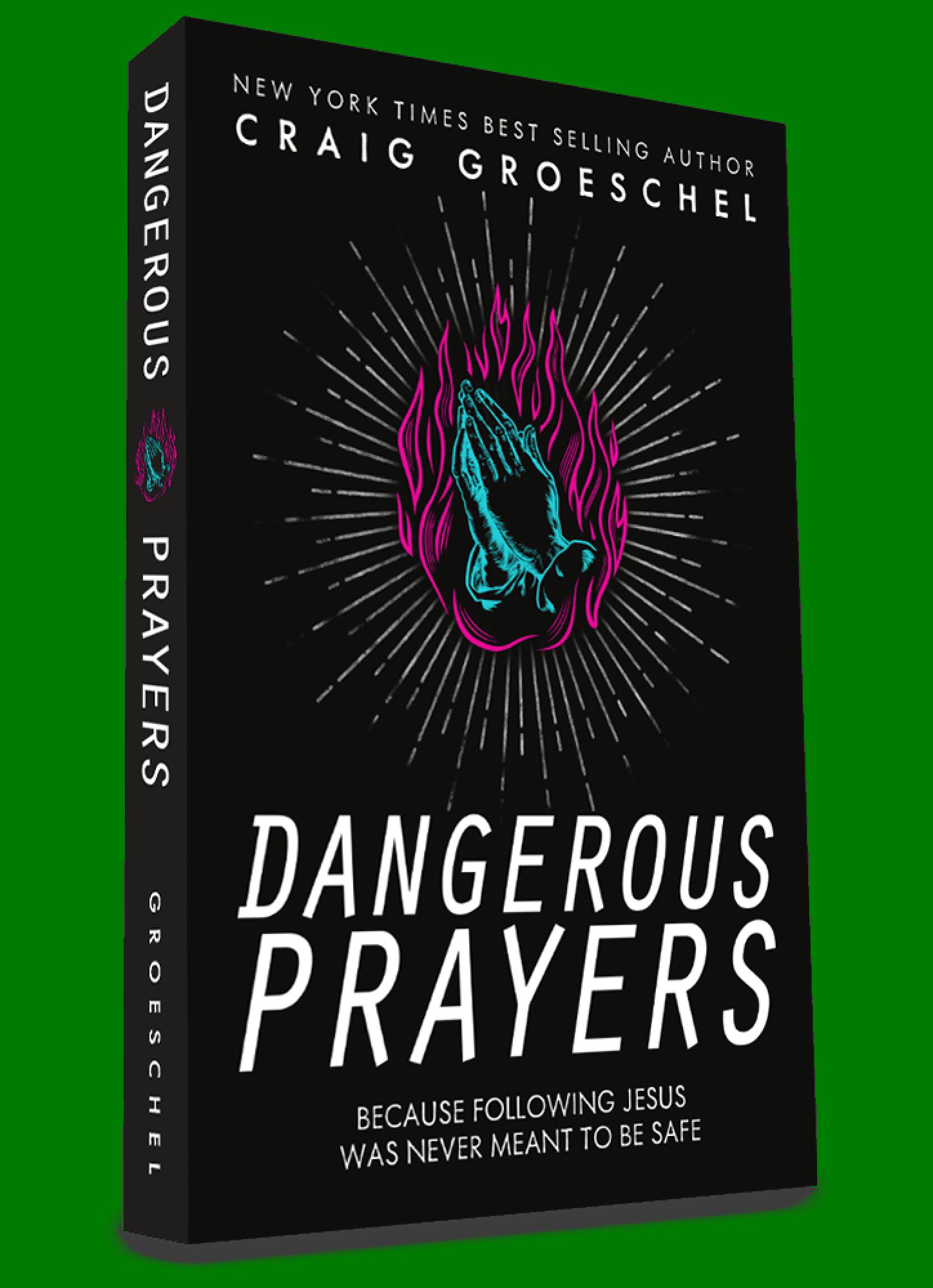 Book image - Dangerous Prayers by Craig Groeschel