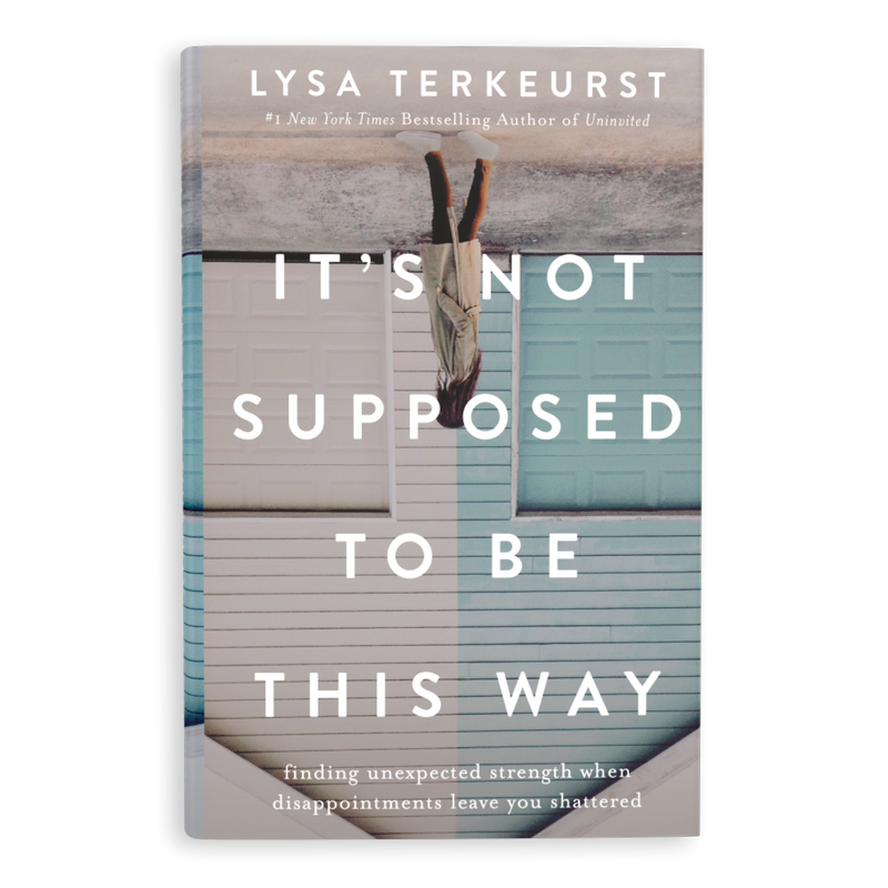 It's not supposed to be this way by Lisa Terkeurst